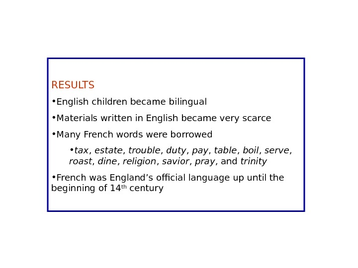 RESULTS • English children became bilingual • Materials written in English became very scarce • Many