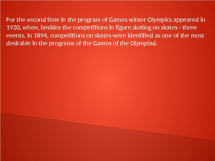 For the second time in the program of Games winter Olympics appeared in 1920,