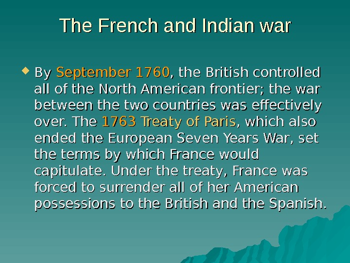 The French and Indian war By By September 1760 , the British controlled all