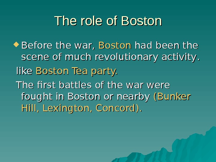 The role of Boston Before the war,  Boston had been the scene of