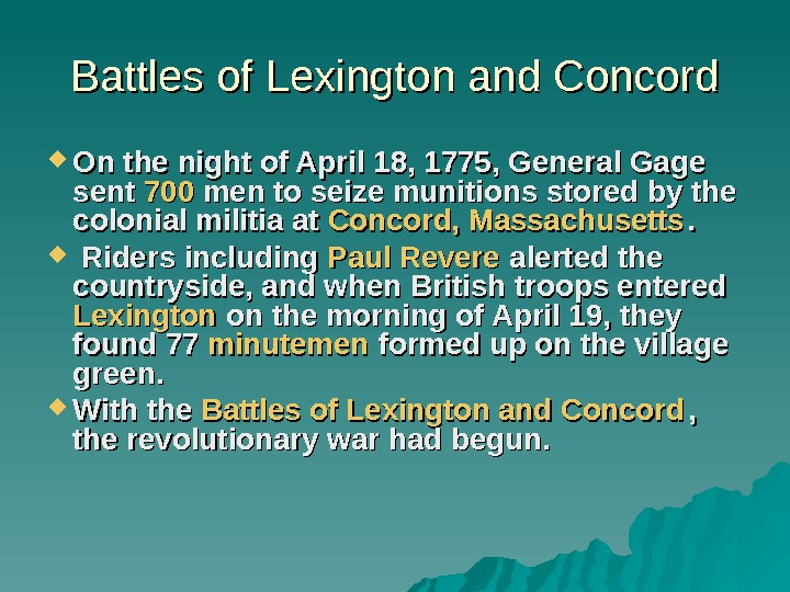 Battles of Lexington and Concord On the night of April 18, 1775, General Gage