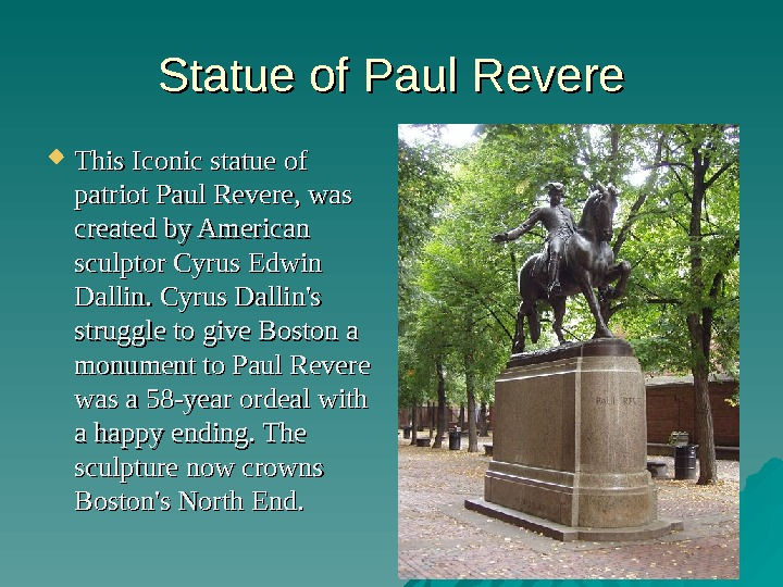 Statue of Paul Revere This Iconic statue of patriot Paul Revere, was created by