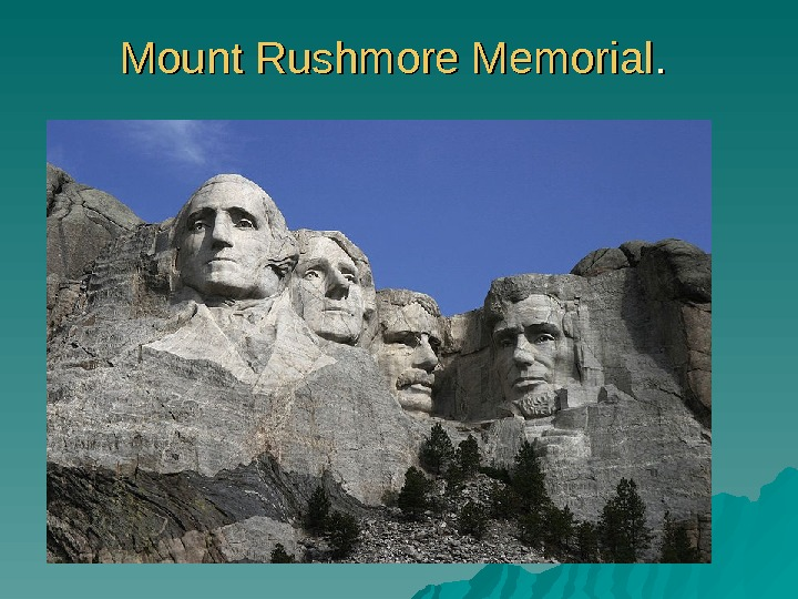 Mount Rushmore Memorial. .