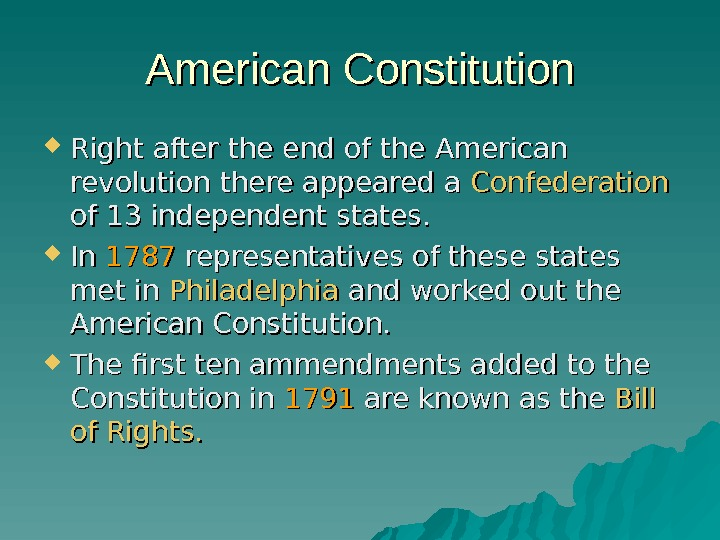 American Constitution Right after the end of the American revolution there appeared a Confederation