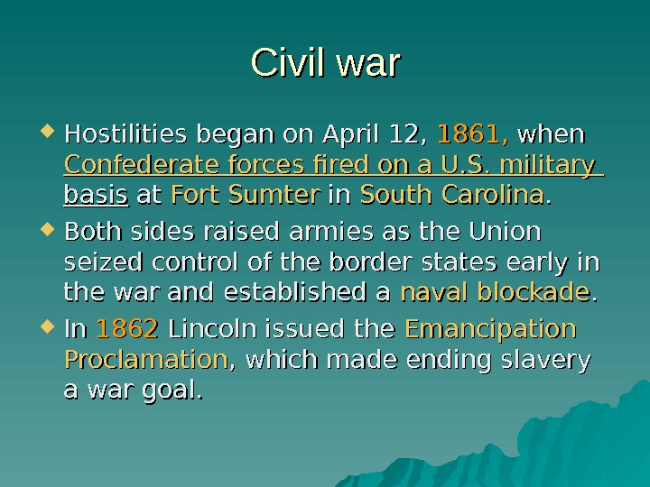 Civil war Hostilities began on April 12,  1861,  when Confederate  forces