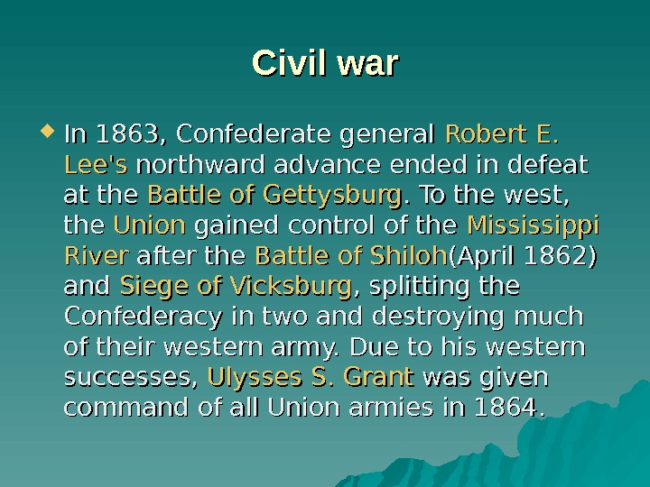 Civil war In 1863, Confederate general Robert E.  Lee's northward advance ended in