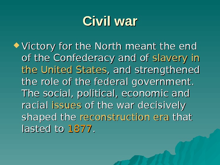 Civil war Victory for the North meant the end of the Confederacy and of
