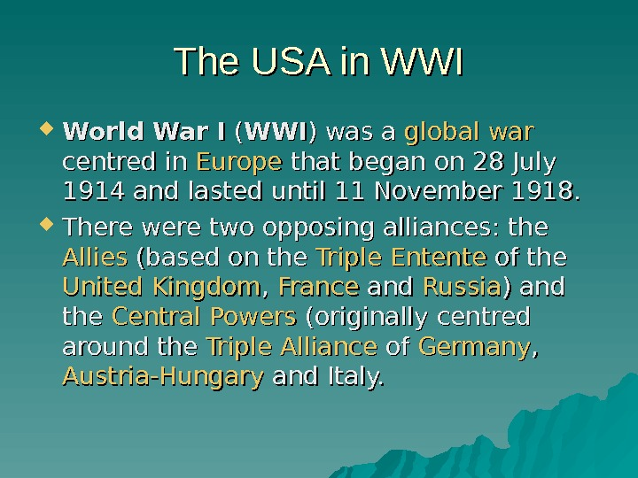 The USA in WWI World War I (( WWIWWI ) was a global