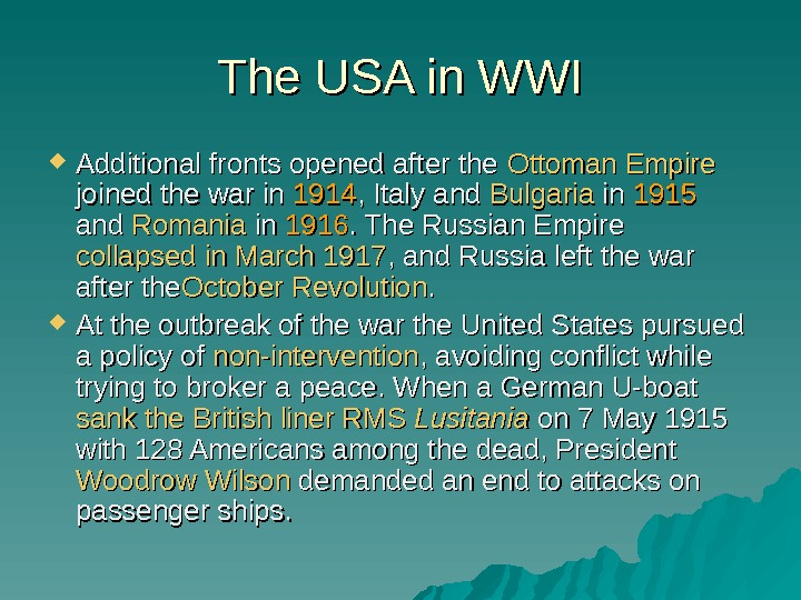 The USA in WWI Additional fronts opened after the Ottoman Empire  joined the