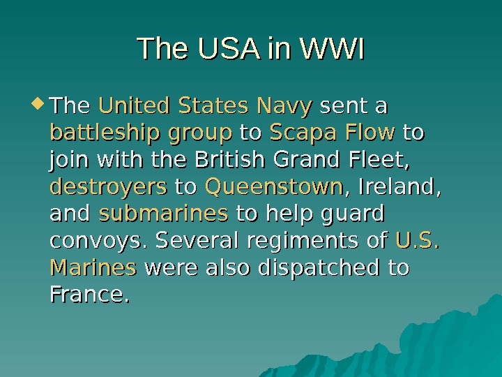 The USA in WWI The United  States  Navy sent a battleship