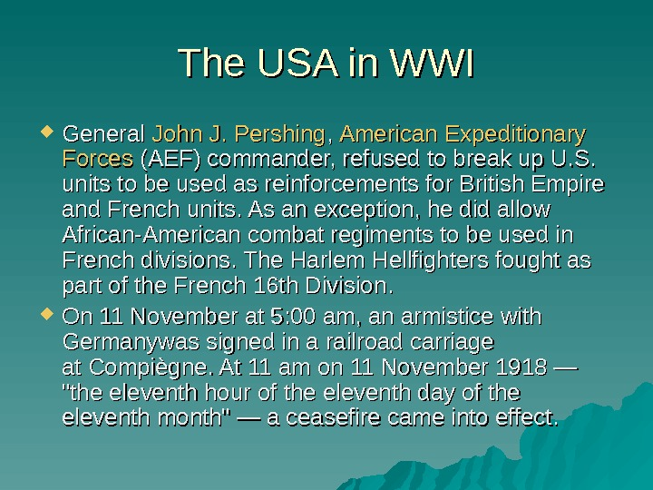 The USA in WWI General John J.  Pershing , ,  American