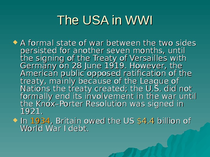 The USA in WWI A formal state of war between the two sides persisted