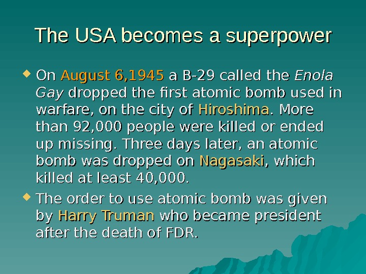 The USA becomes a superpower On On August 6, 1945 a B-29 called the