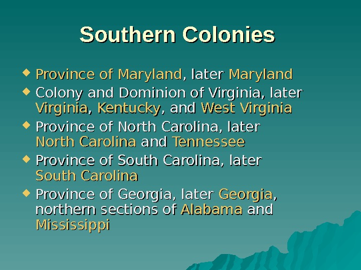 Southern Colonies  Province  ofof  Maryland , later Maryland Colony and Dominion