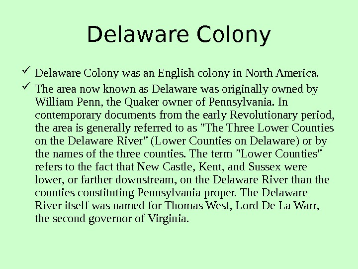 Delaware Colony was an English colony in North America.  The area now known