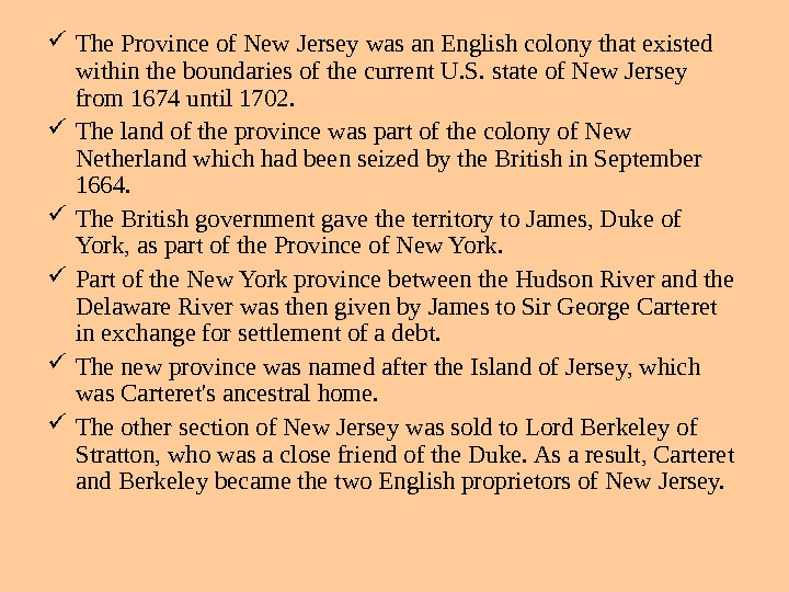 The Province of New Jersey was an English colony that existed within the boundaries
