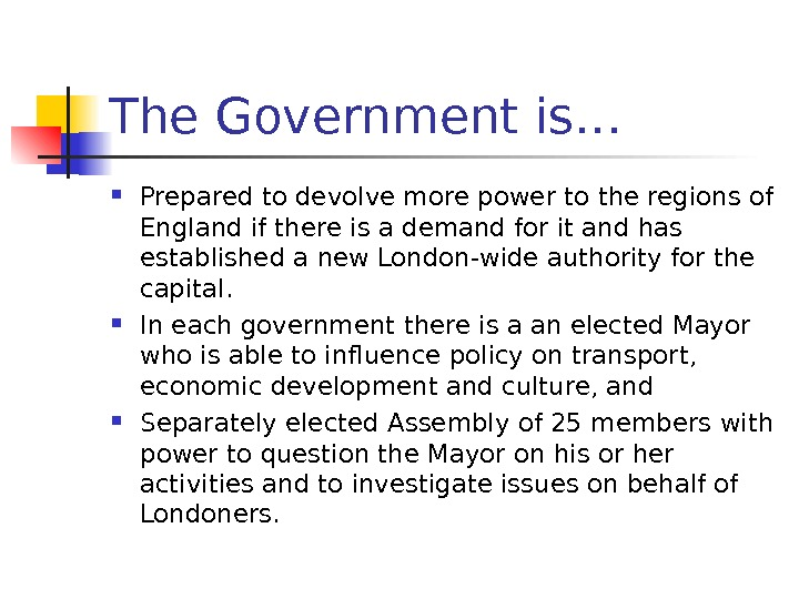 The Government is… Prepared to devolve more power to the regions of England if there is