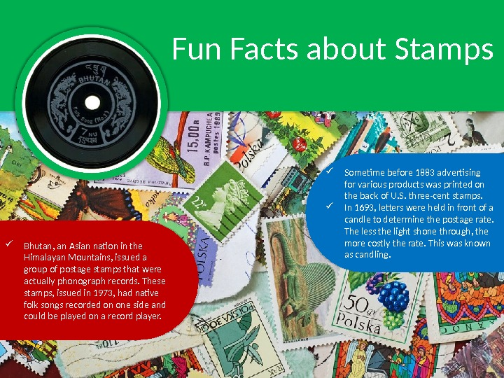 Fun Facts about Stamps Sometime before 1883 advertising for various products was printed on the back