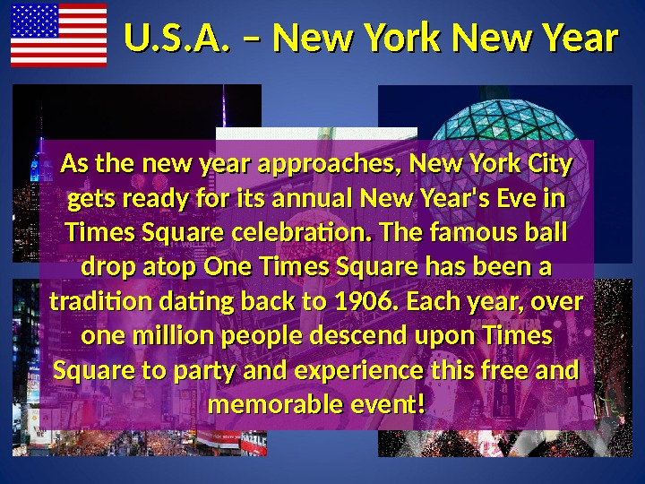 U. S. A. – New York New Year As the new year approaches, New York City