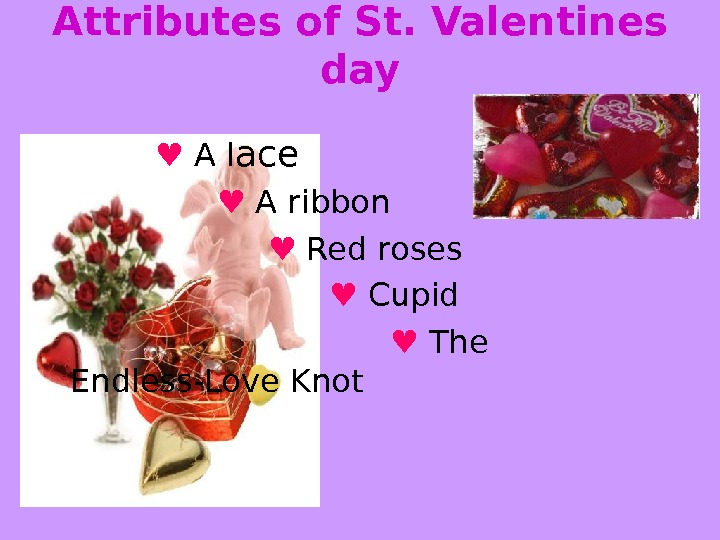 Attributes of St. Valentines day   ♥  A l ace