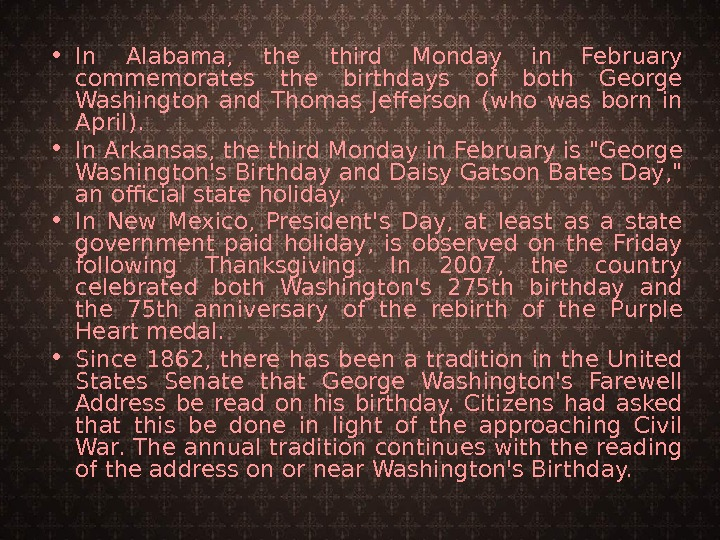 • In Alabama,  the third Monday in February commemorates the birthdays of both