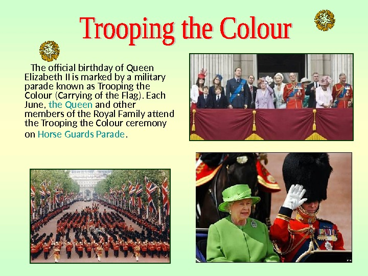 The ofcial birthday of Queen Elizabeth II is marked by a military parade known