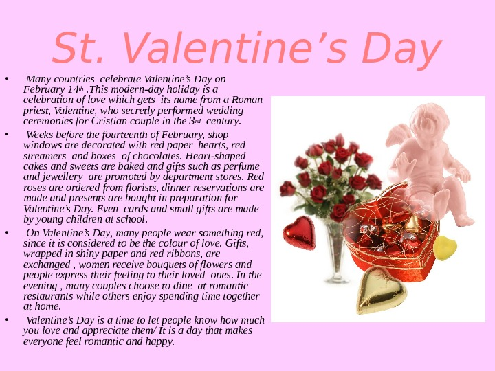 St. Valentine's Day •  Many countries celebrate Valentine's Day on February 14 th