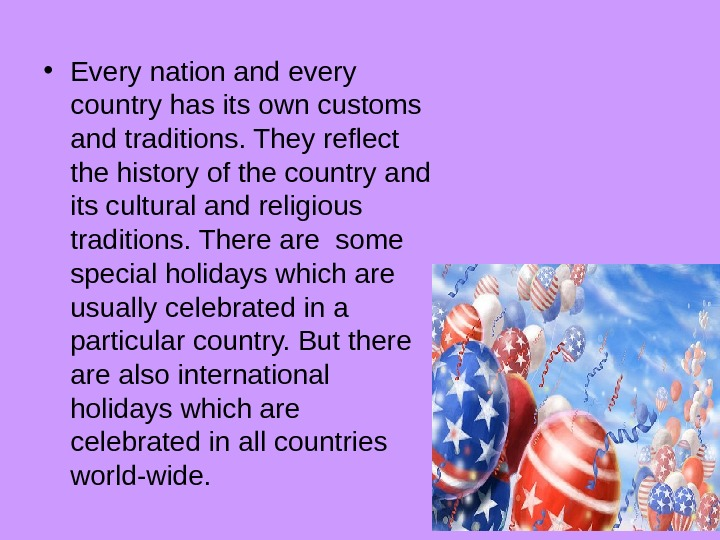 • Every nation and every country has its own customs and traditions. They reflect the