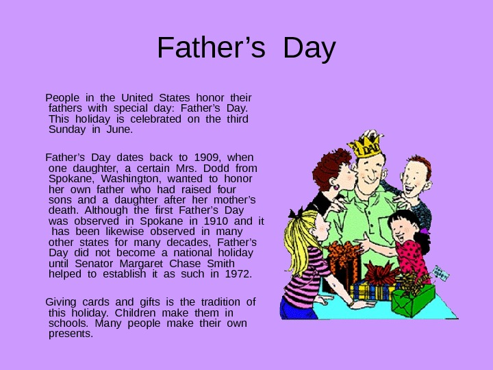 Father's Day  People in the United States honor their  fathers with special day: