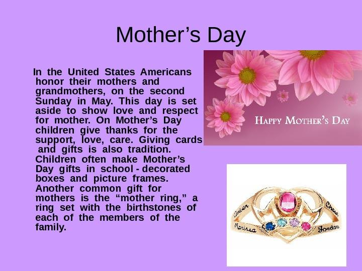 Mother's Day In the United States Americans  honor their mothers and  grandmothers,  on
