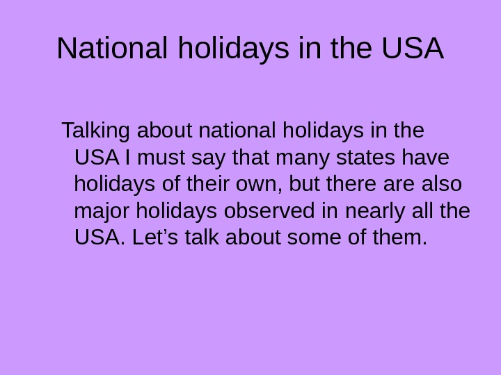 National holidays in the USA  Talking about national holidays in the USA I must say
