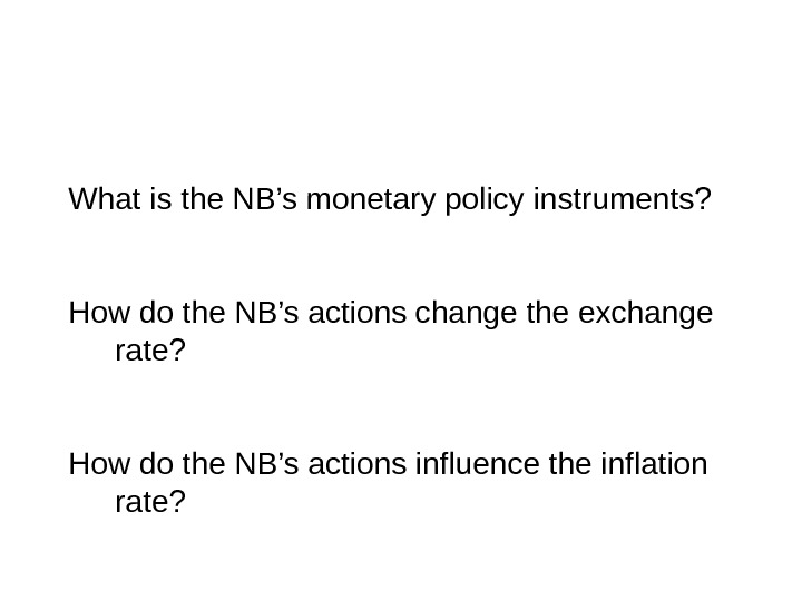 What is the NB's monetary policy instruments? How do the NB's actions change the exchange rate?