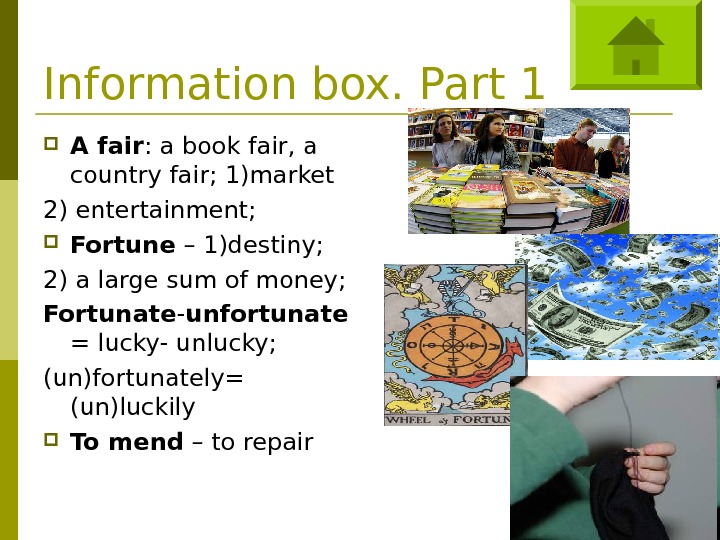 Information box. Part 1 A fair : a book fair, a country fair; 1)market 2) entertainment;