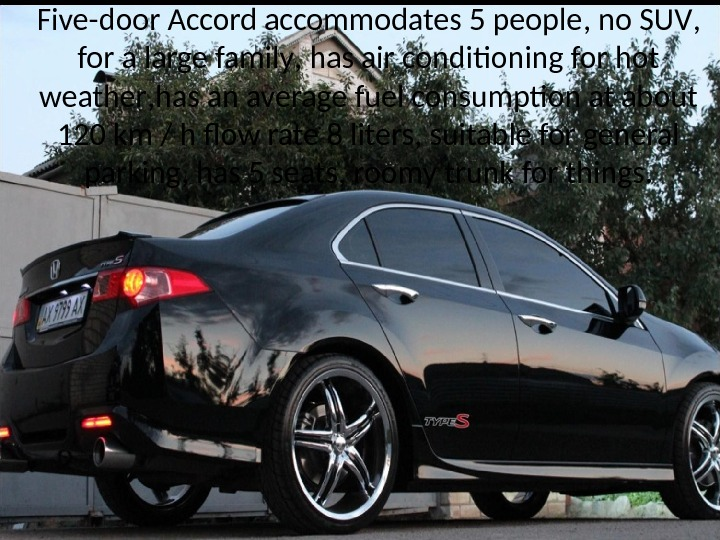 Five-door Accord accommodates 5 people ,  no SUV ,  for a large family ,