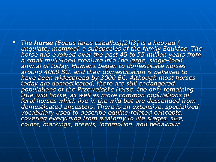 The horse (Equus ferus caballus) [2][2] [3][3] is a hooved ( ungulate ) )