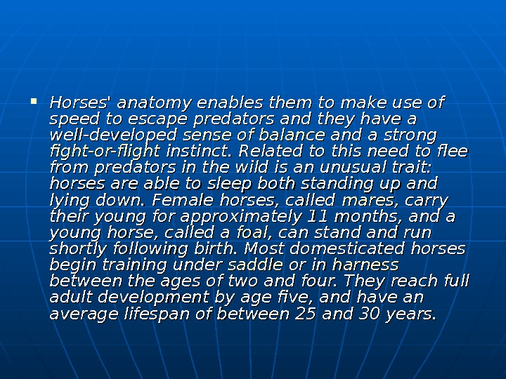 Horses' anatomy enables them to make use of speed to escape predators and they