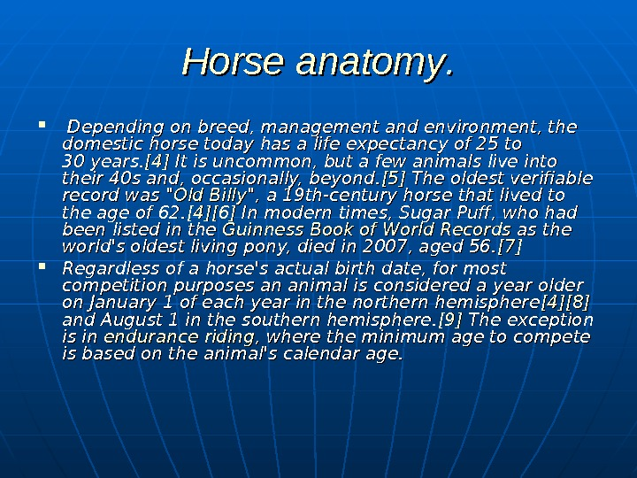 Horse  anatomy. . Depending on breed, management and environment, the domestic horse today