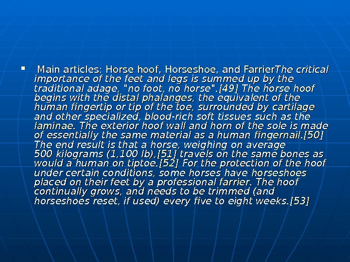Main articles:  Horse  hoof , ,  Horseshoe , and Farrier The
