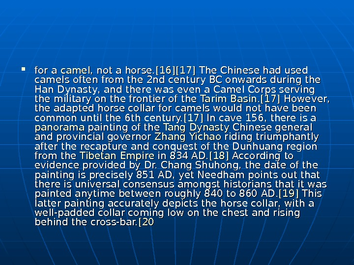for a camel , not a horse. [16] [17] The Chinese had used camels