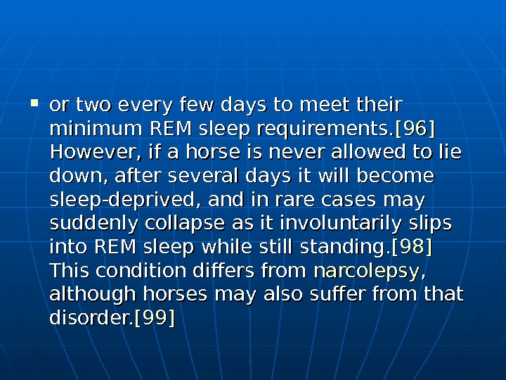or two every few days to meet their minimum REM sleep requirements. [96]