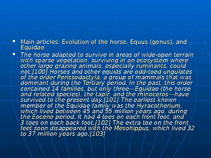 Main articles:  Evolution  ofof  thethe  horse , ,  Equus