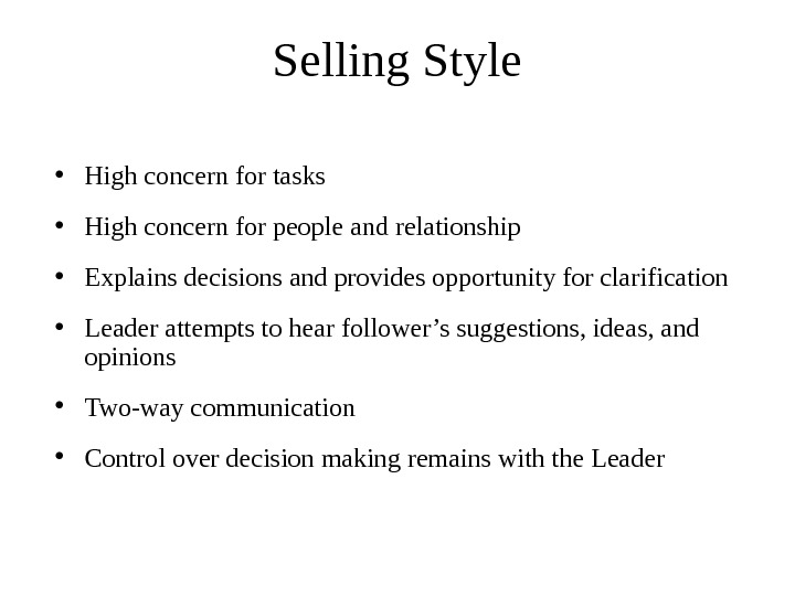 Selling Style • High concern for tasks  • High concern for people and relationship •