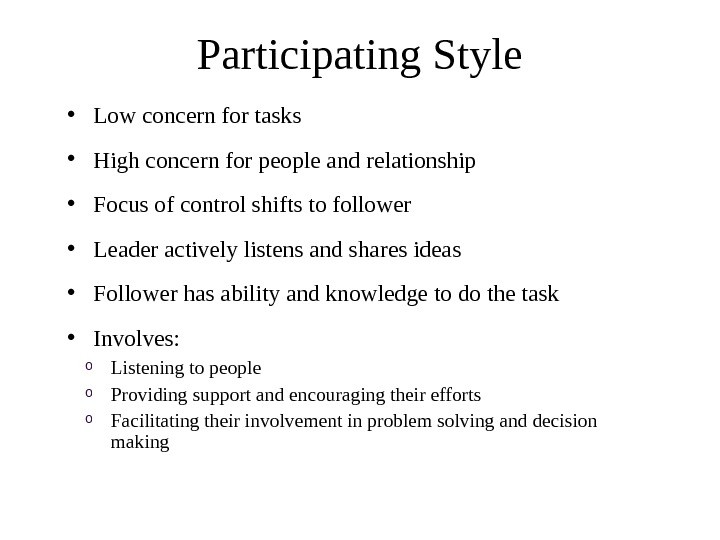 Participating Style • Low concern for tasks  • High concern for people and relationship •