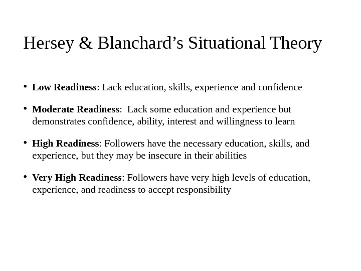 • Low Readiness : Lack education, skills, experience and confidence • Moderate Readiness :