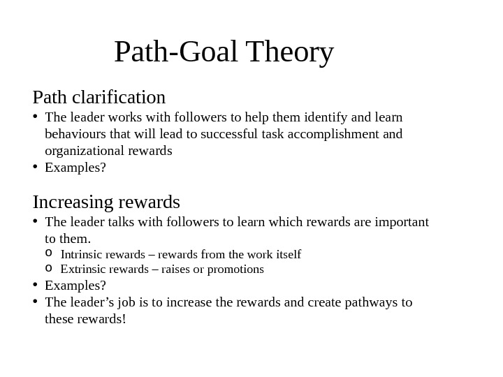 Path clarification • The leader works with followers to help them identify and learn behaviours that