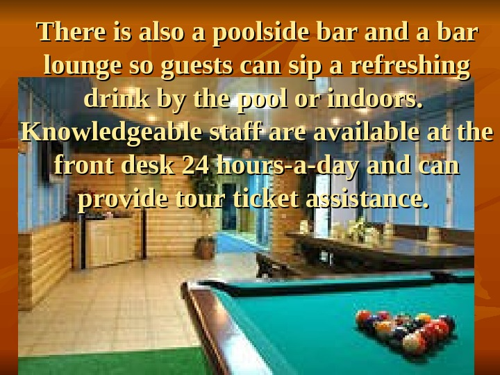There is also a poolside bar and a bar lounge so guests can sip a refreshing