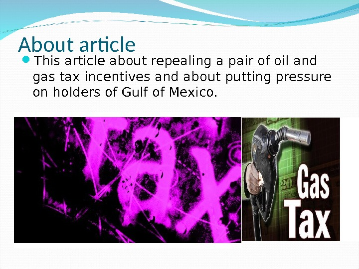 About article This article about repealing a pair of oil and gas tax incentives and about