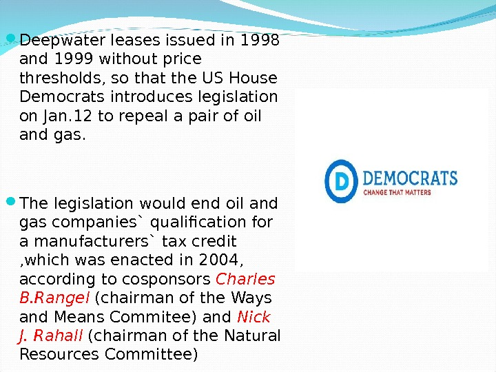 Deepwater leases issued in 1998 and 1999 without price thresholds, so that the US House