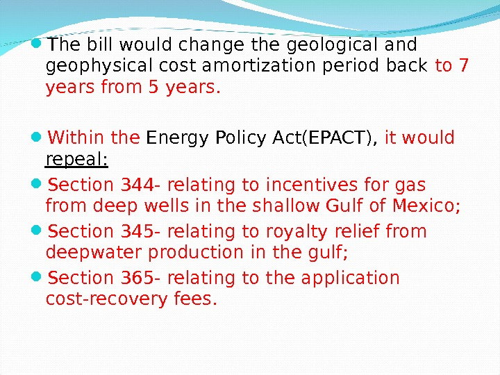 The bill would change the geological and geophysical cost amortization period back to 7 years