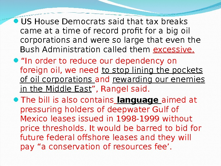 US House Democrats said that tax breaks came at a time of record profit for